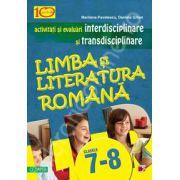 Activitati si evaluari interdisciplinare si transdisciplinare pentru clasele 7-8. Limba si literatura Romana