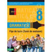 Gramatica. Fise de lucru pentru clasa a VIII-a. Itemi de evaluare (Colectia foarte bine)