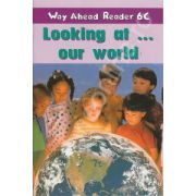 Looking at... our world. Way Ahead Reader 6C
