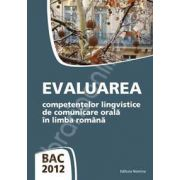 Bacalaureat 2012. Evaluarea competentelor lingvistice de comunicare orala in limba romana (Eleonora Bulboaca)