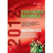 Matematica evaluare nationala 2012. Teme recapitulative si 55 de teste rezolvate dupa modelul MECTS, clasa a VIII-a