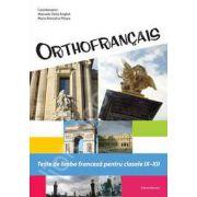 Orthofrancais. Teste de limba franceza pentru clasele IX-XII