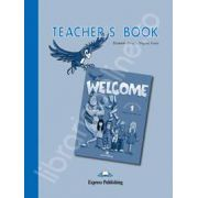 Welcome 1 TB teacher's book. Manualul profesorului,  limba engleza Welcome 1