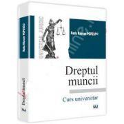 Dreptul muncii. Curs universitar (Popescu R.R)