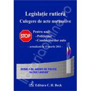 Legislatie rutiera. Culegere de acte normative. Editia a IX-a (actualizat la 15 martie 2011)