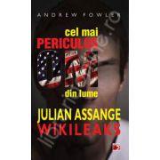 Cel mai periculos om din lume. Julian Assange, Wikileaks