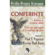 Conferinte. Karma si dreptul divin. Trezirea spirituala si constiinta de sine (Impreuna cu Vlad T. Popescu, Risvan Vlad Rudu)