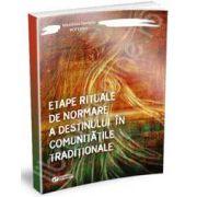 Etape rituale de normare a destinului in comunitatile traditionale