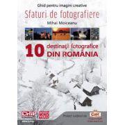 Ghid pentru imagini creative. 10 Destinatii Fotografice din Romania