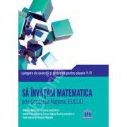 Matematica culegere de exercitii si probleme pentru clasele V-VI (Sa invatam matematica prin Concursul National EUCLID)
