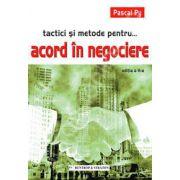 Tactici si metode pentru... Acord in negociere