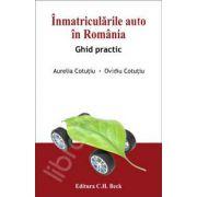 Inmatricularile auto in Romania. Ghid practic