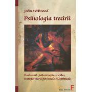 Psihologia trezirii (Budismul, psihoterapia si calea transformarii personale si spirituale)