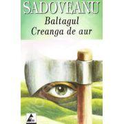 Baltagul. Creanga de aur (Mihail Sadoveanu)