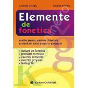 Elemente de fonetica. Auxiliar pentru cadrele didactice si elevii din ciclul primar si gimnazial