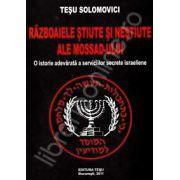Razboaiele stiute si nestiute ale Mossad-ului (O istorie adevarata a serviciilor secrete israeliene)