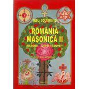 "Romania Masonica II. Masonii ,,copiii vaduvei""(Editie noua, completata)"