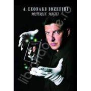 A. Leonard Iozefini. Misterele Magiei, contine CD