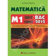 Bacalaureat 2012. Matematica M1 - Subiecte rezolvate
