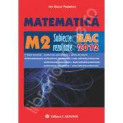 Bacalaureat 2012. Matematica M2 - Subiecte rezolvate