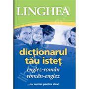 Dictionarul tau istet englez-roman si roman-englez (...nu numai pentru elevi)