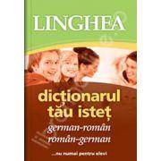 Dictionarul tau istet german-roman si roman-german (...nu numai pentru elevi)