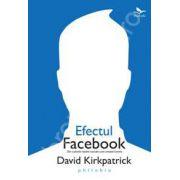 Efectul Facebook (Din culisele de socializare care uneste lumea)