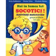 Hai in lumea lui Socotici! Activitati matematice. Grupa mijlocie. 4-5 ani
