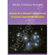 Mesaje de la Maestrii Ascensionati. O misiune importanta: Romania (Volumul 3)