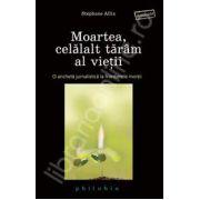 Moartea, celalalt taram al vietii (O ancheta jurnalistica la frontierele mortii)