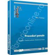 Proceduri penale. Sinteze. Practica judiciara. Modele de minute