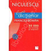 Euro dictionar Francez-Roman, 85. 000 de cuvinte si expresii