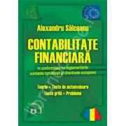 Contabilitate financiara in conformitate cu reglementarile contabile romanesti si directivele europene. Teorie, teste de autoevaluare, teste grila, probleme