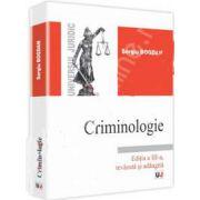Criminologie. Editia a III-a, revazuta si adaugita