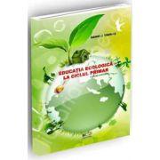 Educatia ecologica la ciclul primar. Lucrare stiintifica