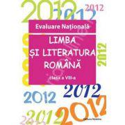 Evaluare Nationala 2012. Limba si literatura romana, clasa a VIII-a (Vasile Goran)
