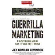 Guerrilla marketing. Profituri mari cu investitii mici