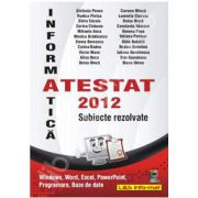 Informatica, Atestat 2012. Subiecte rezolvate (Windows, Word, Excel, PowerPoint 2003 si 2007)