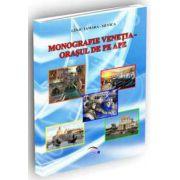 Monografie Venetia. Orasul pe ape