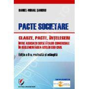 Pacte societare. Clauze, pacte, intelegeri intre asociatii societatilor comerciale in reglementarea Noului Cod Civil