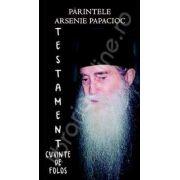 Parintele Arsenie Papacioc. Testament (Cuvinte de folos)