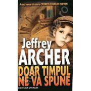 Doar timpul ne va spune. Primul volum din istoria Cronicile Familiei Clifton- Jeffrey Archer
