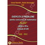 """Exercitii si probleme pentru concursul de matematica""""Euclid""""clasele III-VIII. Editia a XII-a"""