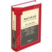 Noul Cod civil. Comentarii, doctrina, jurisprudenta - Volumul. I. Art. 1-952 (Despre legea civila. Persoanele. Familia. Bunurile)