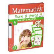 Matematica - scrie si sterge (3-5 ani)