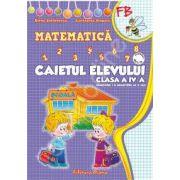 Matematica. Caietul elevului clasa a IV-a (semestrul I+II)