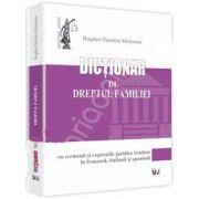 Dictionar de dreptul familiei (Cu termenii si expresiile juridice traduse in franceza, italiana si spaniola)