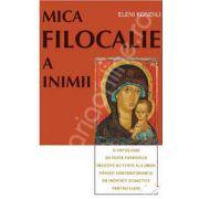 Mica Filocalie a inimii (O antologie de texte patristice insotite de texte ale unor parinti contemporani si de indicatii didactice pentru elevi)