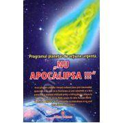 Nu apocalipsa !!! Programul planetar de actiune urgenta