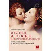 O istorie a iubirii in Renasterea italiana. Intre adulter si fidelitate